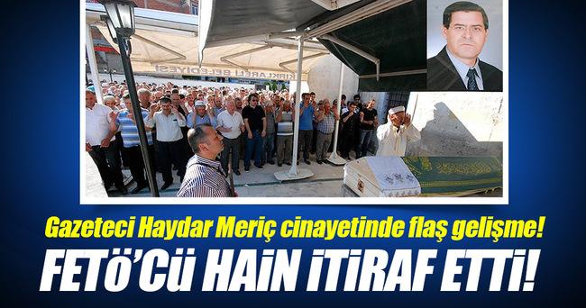 Gazeteci Haydar Meriç cinayetindeki FETÖ izi!