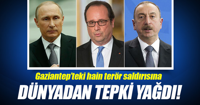 Gaziantep'teki hain terör saldırısına dünyadan tepki yağdı!