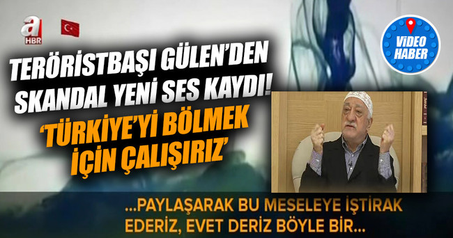 Gülen'den skandal ses kaydı!