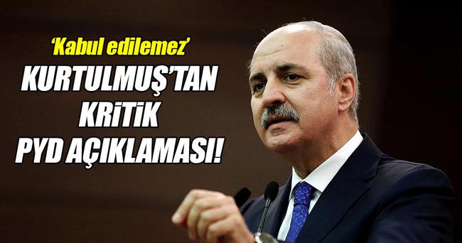 Kurtulmuş'tan kritik PYD açıklaması!