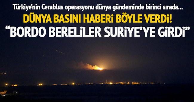 D&ünya basını T&ürkiye'nin Cerablus operasyonunu b&öyle g&örd&ü