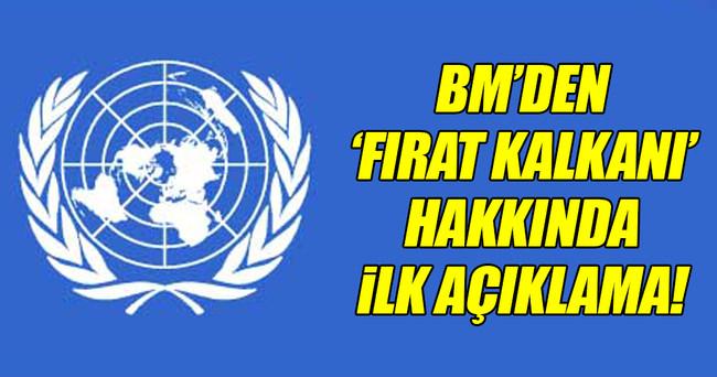 BM'den 'Fırat Kalkanı Operasyonu' açıklaması!