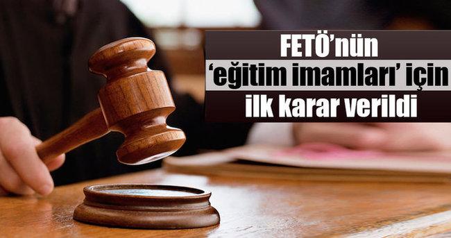 FETÖ'nün 'eğitim imamları' için ilk karar