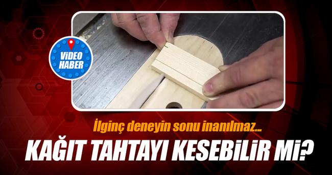 Kağıt, tahtayı kesebilir mi?