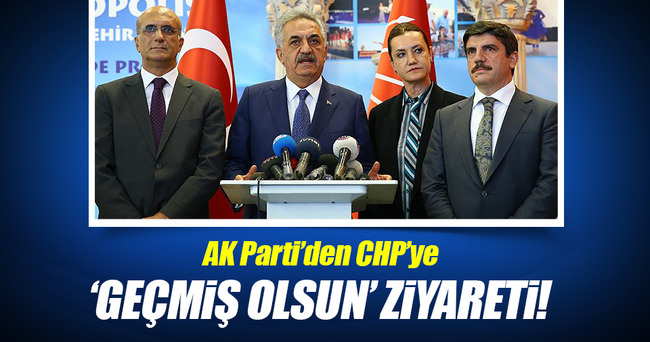 AK Parti'den CHP'ye geçmiş olsun ziyareti!