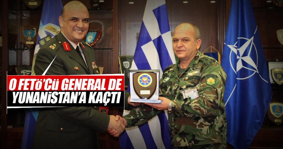 O FETÖ'cü general de Yunanistan'a kaçtı