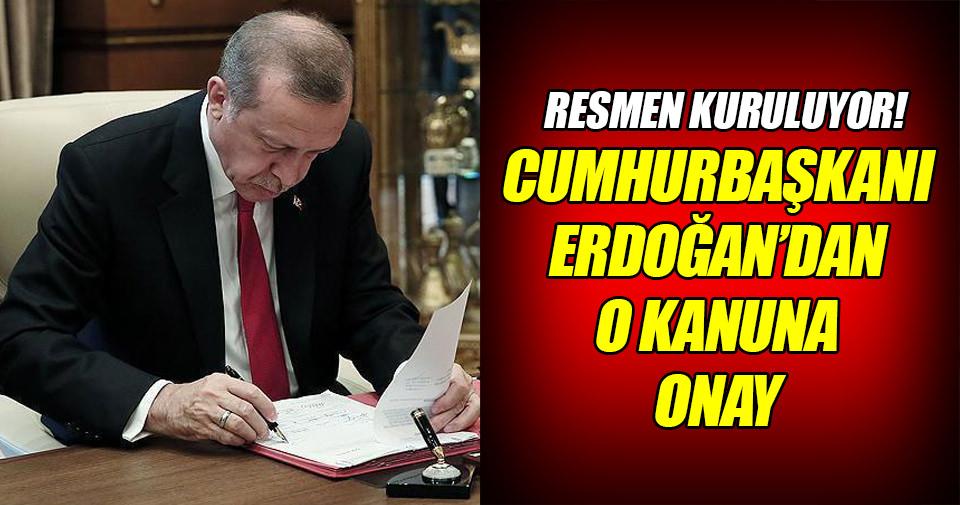 Cumhurbaşkanı Erdoğan'dan o kanuna onay!