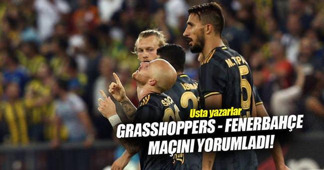 Yazarlar Grasshoppers-Fenerbahçe maçını yorumladı
