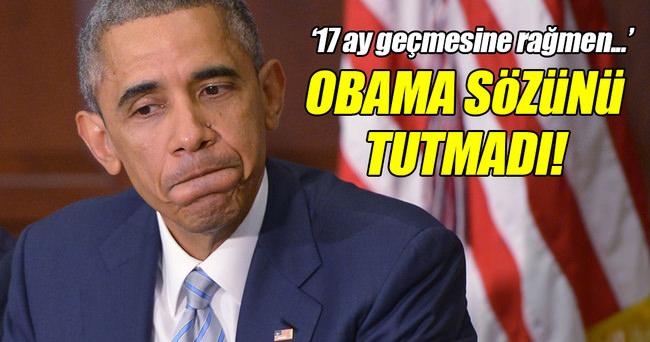 'Obama sözünü tutmadı'