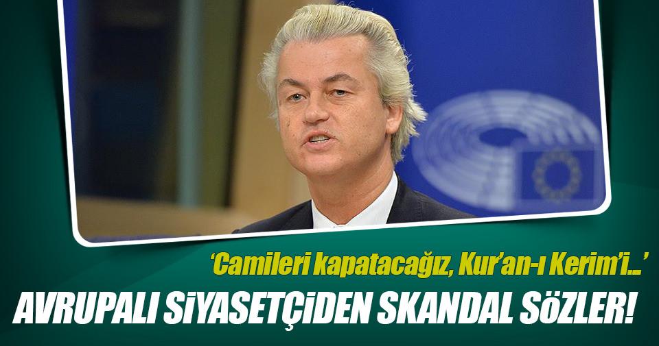 Hollanda'da aşırı sağcı Wilders'ten skandal sözler!