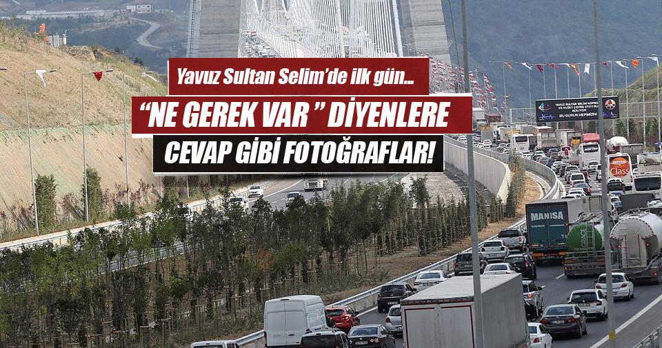 Yavuz Sultan Selim Köprüsü'nde ilk gün trafiği
