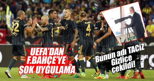 UEFA'DAN FENERBAHÇE'YE GÖRÜLMEMİŞ UYGULAMA!