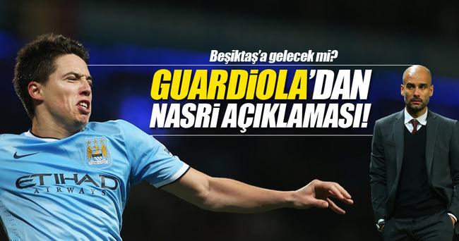 Pep Guardiola'dan Nasri açıklaması!