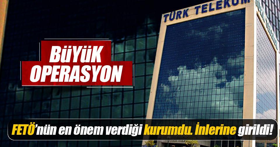 Türk Telekom'a büyük FETÖ operasyonu