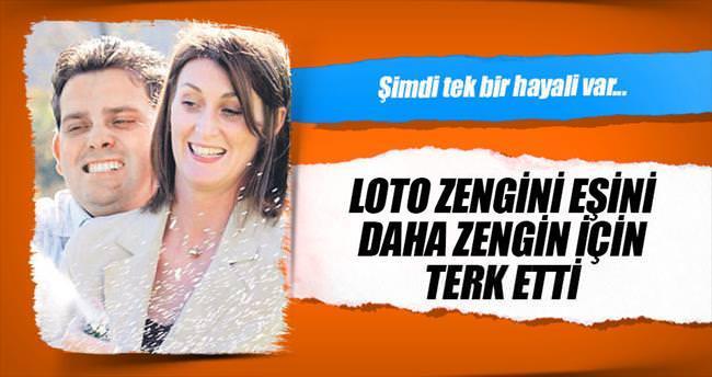 Loto zengini eşini, daha zengin için terk etti