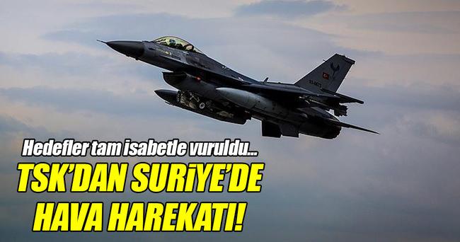 TSK'dan Suriye'de hava harekatı!
