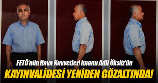 Adil Öksüz'ün kayınvalidesi yeniden gözaltına alındı