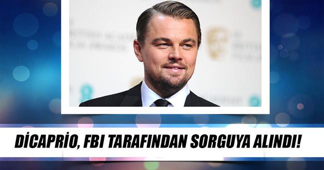 LEONARDO DİCAPRİO FBI TARAFINDAN SORGUYA ALINDI