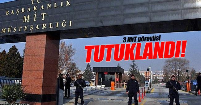 MİT'te görevli 3 kişi tutuklandı!