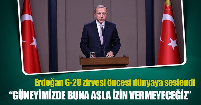 Erdoğan: Güneyimizde asla buna izin vermeyeceğiz