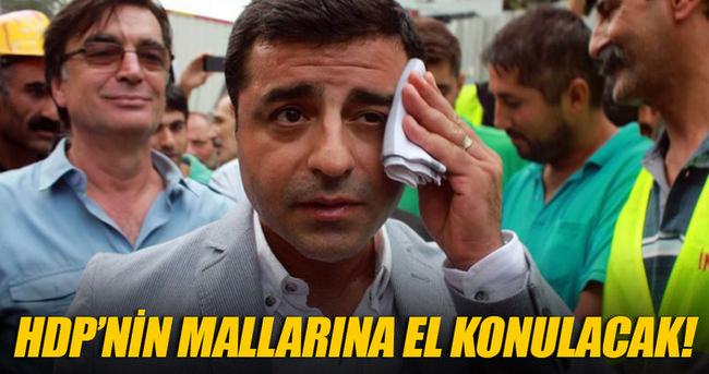 Terör destekçisi HDP'nin taşınır mallarına el konulacak!