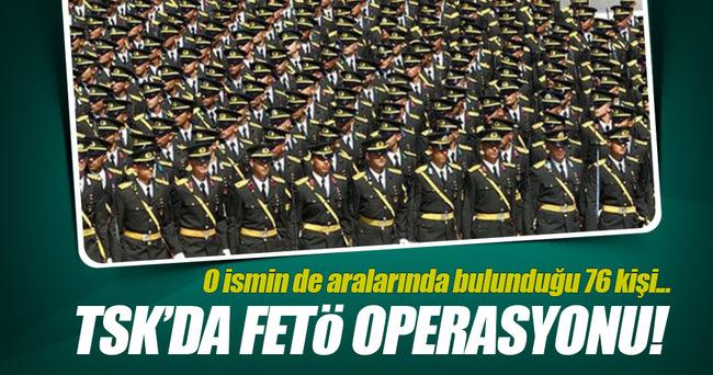 TSK'da FETÖ operasyonu!