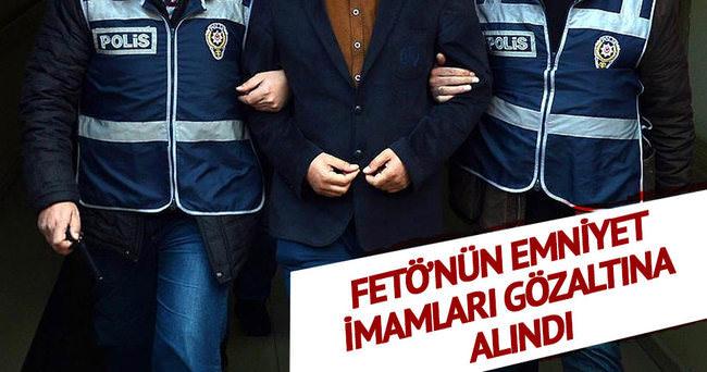 FETÖ'nün emniyet imamları gözaltına alındı