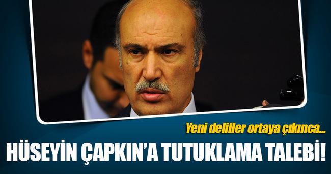 Hüseyin Çapkın'a tutuklama talebi!