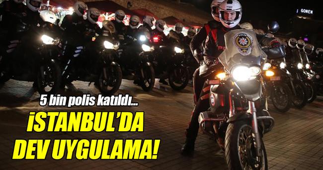 İstanbul'da 5 bin polisle asayiş uygulaması!