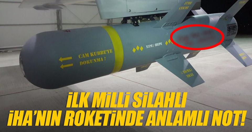 İlk milli silahlı İHA'nın roketinde anlamlı not
