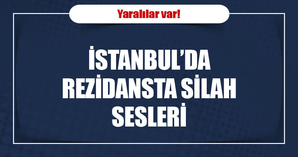 Ataşehir'de rezidansta silahlı saldırı: 3 yaralı