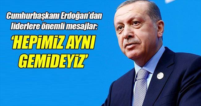 Erdoğan: Hepimiz aynı gemideyiz