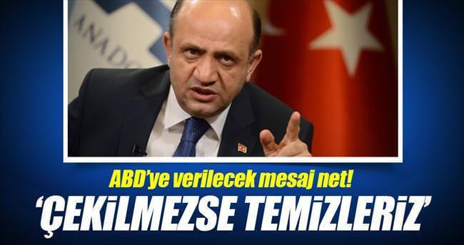 """ABD'ye """"Çekilmezse YPG'yi de temizleriz"""" mesajı verilecek"""
