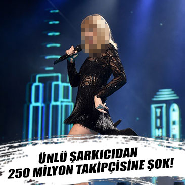 Ünlü şarkıcıdan 250 milyon takipçisine şok