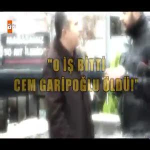 Cem Garipoğlu öldürüldü mü?
