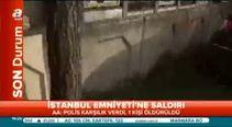 İstanbul Emniyeti'ne saldırı