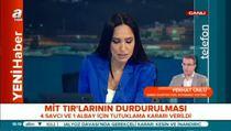 MİT TIR'ları soruşturmasında flaş karar!