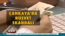Çankaya'da rüşvet skandalı