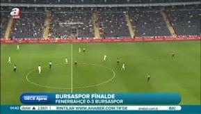 Fenerbahçe 0- Bursaspor 3 (Özet)