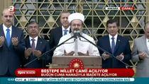 Diyanet İşleri Başkanı Beştepe Millet Camii açılışında dua etti