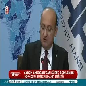 ''HDP çözüm sürecine ihanet etmiştir''