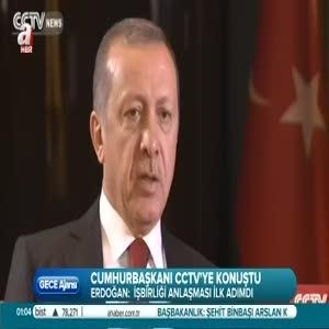 Cumhurbaşkanı Erdoğan CCTV'ye konuştu