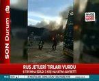 Rus jetleri tırları vurdu!