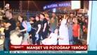 Medyada manşet ve fotoğraf terörü