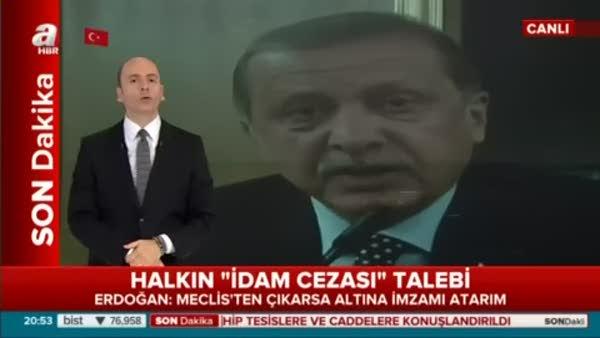 Cumhurbaşkanı Erdoğan'dan halkın İdam Cezası talebine yanıt!