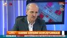 """Başbakan Yardımcısı Numan Kurtulmuş """"Darbe riski kalmadı"""""""