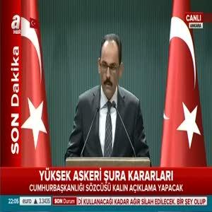 YAŞ kararlarını Cumhurbaşkanlığı Sözcüsü Kalın açıkladı