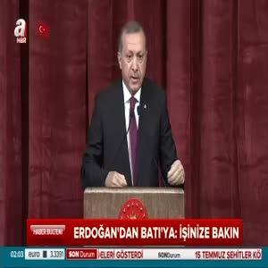 Cumhurbaşkanı Erdoğan'dan Batı'ya: İşinize bakın