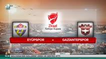 Eyüpspor: 0 - Gaziantepspor: 2 (Özet)