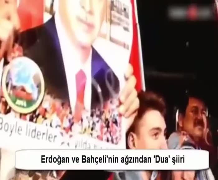 Erdoğan ve Bahçeli'nin ağzından 'Dua' şiiri